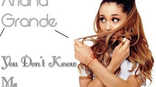 Ariana Grande - You Don't Know Me (Traducida Al Español)
