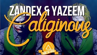 Zandex & Yazeem - Caliginous