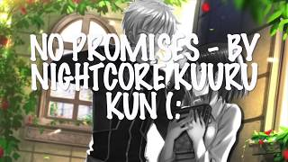 Nightcore - No Promises ft demi Lovato // Cheat codes and demi Lovato