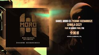 Daniel MORO / CS - CHWILA CISZY // + DJ Gondek // Prod. PsR.