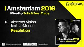 #13. Abstract Vision feat. U-Mount - Resolution (Amsterdam 2016: Mixed by Solis & Sean Truby)