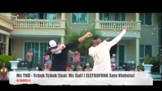 Mc THD  - Tchuk Tchuk feat  Mc Gui  (ELETRO FUNK Sem Vinheta) (audio)