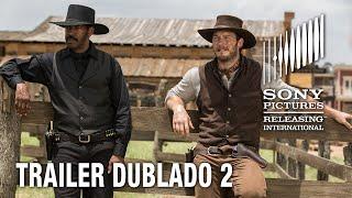 Sete Homens e Um Destino | Trailer dublado 2 | Hoje nos cinemas
