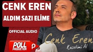 Cenk Eren - Aldım Sazı Elime - ( Official Audio )