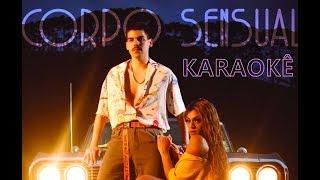 Corpo Sensual (Karaokê) - Pabllo Vittar feat. Mateus Carrilho