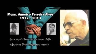 """Homenagem a Monsenhor Américo 1917/2013 - """" hino de São Nuno, heroi e santo"""""""