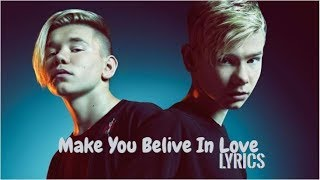 Marcus & Martinus -Make You Believe In Love//Lyrics (Acoustic)