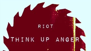 Think Up Anger - Riot (Run Through The Jungle) Feat. Casey Hurt