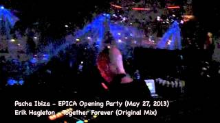 Pacha Ibiza - EPICA Opening Party (May 27, 2013)