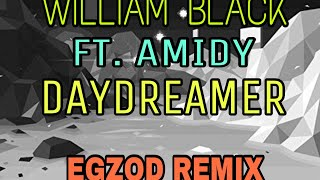William Black - Daydreamer (feat. Amidy) [Egzod Remix] [T2G Music]