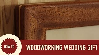 The Perfect Wedding Gift From a Woodworker
