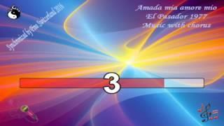 Karaoke, Amada mia amore mio, El Pasador, Instrumental with choir