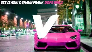 Steve Aoki & Shaun Frank - Dope Girlz (Original Mix)