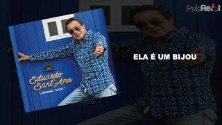 EDUARDO SANTANA - ELA É UM BIJOU