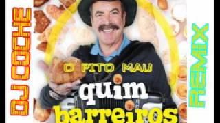 Quim Barreiros - O pito mau - DJ COCHE REMIX
