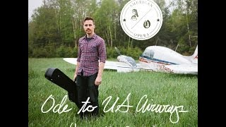 Ode to US Airways (Lost My Guitar) - American Opera