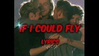 If I could fly-One Direction (Lyrics)