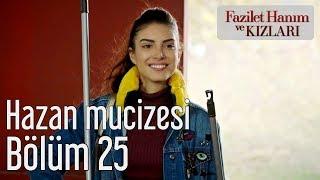 Fazilet Hanım ve Kızları 25. Bölüm - Hazan Mucizesi