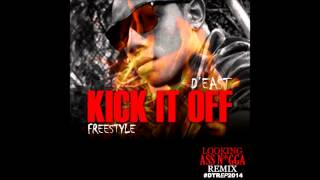 D'East - Kick It Off (Freestyle) - February 2014 | @GazaPriiinceEnt