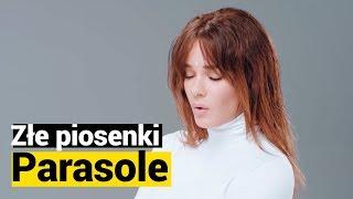 "ZŁE PIOSENKI: Natalia Szroeder, ""Parasole"""