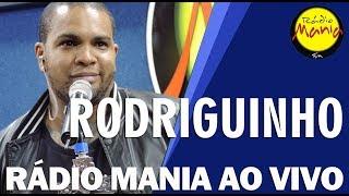 Radio Mania - Rodriguinho - Alô