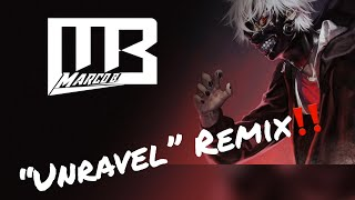 Tokyo Ghoul - Unravel [Marco B. Remix]