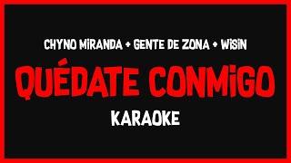 Karaoke: Chyno Miranda ft Gente de Zona y Wisin - Quédate Conmigo 🎤🎶