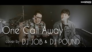 One Call Away - Charlie Puth (Cover) | DJ.Job & DJ.Pound [95.5 Virgin hitz]