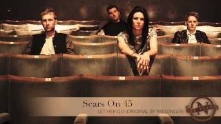 Scars on 45 - Let Her Go (Passenger cover) Nettwerk 30th