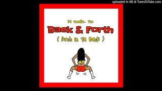 DJ Smallz 732 - Back & Fourth ( Arch In Ya Back )