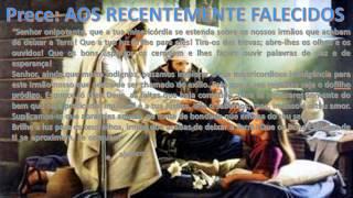 PRECE AOS RECENTEMENTE FALECIDOS   theraio7 todos