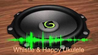 Background music - Whistle & Happy Ukulele