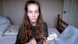 I'll Find a Way - Carrie Hope Fletcher (Cover)