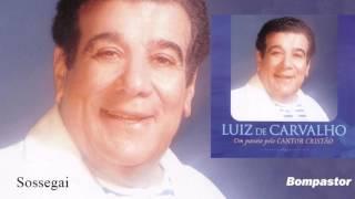 Luiz de Carvalho - Sossegai - Versão Remasterizada 2001