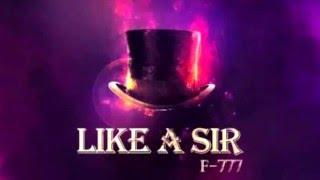 F 777: Like A Sir 3.  Gentlemen Showdown