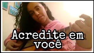 Acredite em Você! Madu Rodrigues (cover-Brenda Victória)