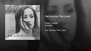 Far Across The Land