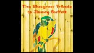 Cheeseburger in Paradise - The Bluegrass Tribute to Jimmy Buffett