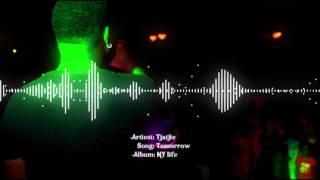 Tjatjie - Tomorrow (prod by Jurrivh Productions)