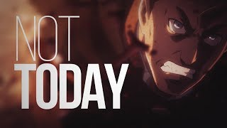 Not Today [Shingeki no Kyojin]