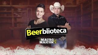 Mauro e Maicon - Beerblioteca -{LYRIC}