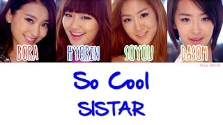 SISTAR (씨스타) - So Cool Lyrics [HAN|ROM|ENG]