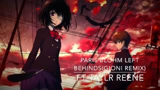 Nightcore Left behinds Paris Blohm Ft. Taylr Reene (Gioni remix)
