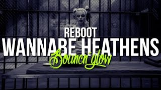 Wannabe Heathens - James Lakes & Musk X Nath Jennings & Jack Hegarty (BouncN´Glow ReEdit)