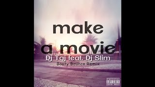 Dj Taj - Make A Movie (feat. Slim)