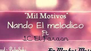 Mil Motivos- Nando El Melodico ft Jc El Faraon 2015