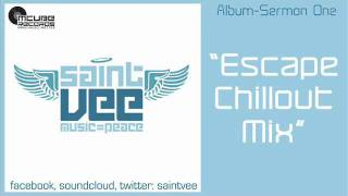 Escape - Saint Vee Chillout Mix