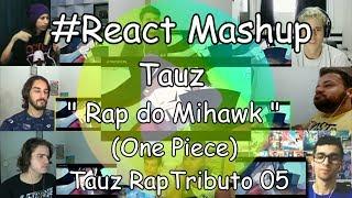 "#React Mashup: Player Tauz "" Rap do Mihawk "" (One Piece) | Tauz RapTributo 05"
