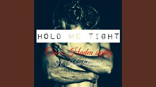 Hold Me Tight (feat. Kane Brown)