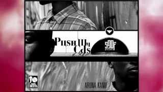 Aruna Kanu - Push My CD's (Prod By Diego Martinez *S90F*)